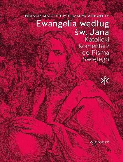 Ewangelia według św. Jana. Katolicki komentarz do Pisma Świętego (1)