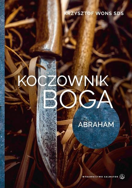 Koczownik Boga. Abraham (1)