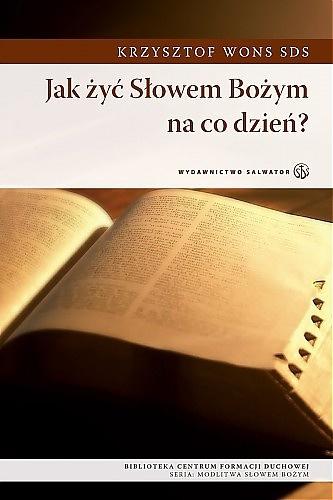 Jak żyć Słowem Bożym na co dzień? (1)
