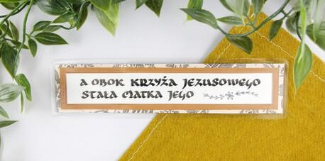 Zakładka do książki - A obok krzyża Jezusowego stała Matka Jego (1)