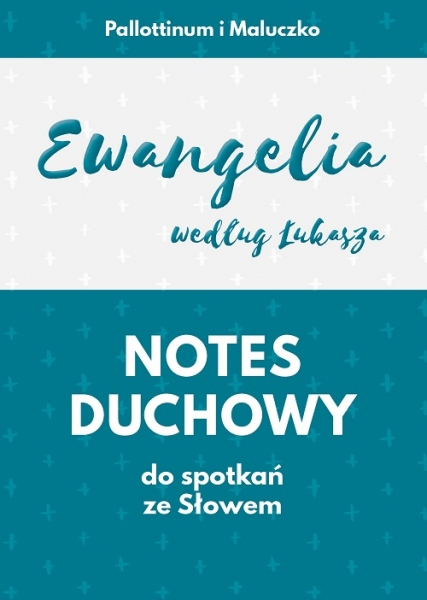 Notes duchowy do spotkań ze Słowem - Ewangelia według Łukasza (1)