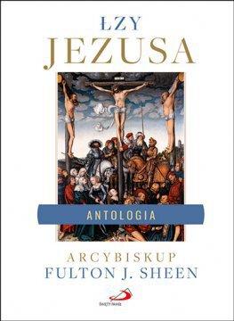 Łzy Jezusa. Antologia (1)