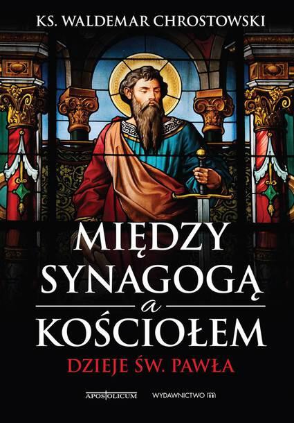 Między Synagogą a Kościołem - Dzieje św. Pawła (1)