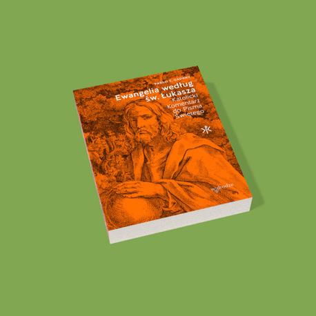 Ewangelia według św. Łukasza. Katolicki komentarz do Pisma Świętego (1)