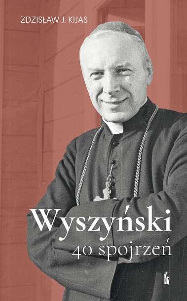 Wyszyński. 40 spojrzeń (1)
