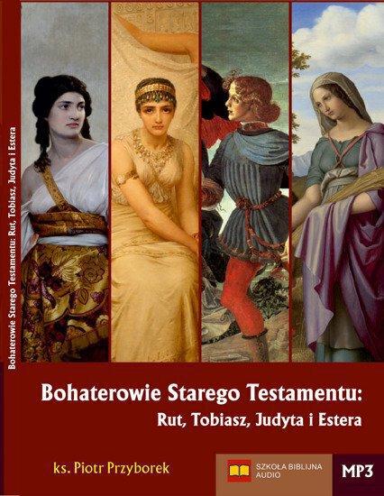 Bohaterowie Starego Testamentu: Rut, Tobiasz, Judyta i Estera - MP3 (1)
