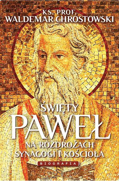 Święty Paweł. Na rozdrożach synagogi i kościoła (1)